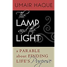 The Lamp and the Light: A Parable About Finding Life's Purpose