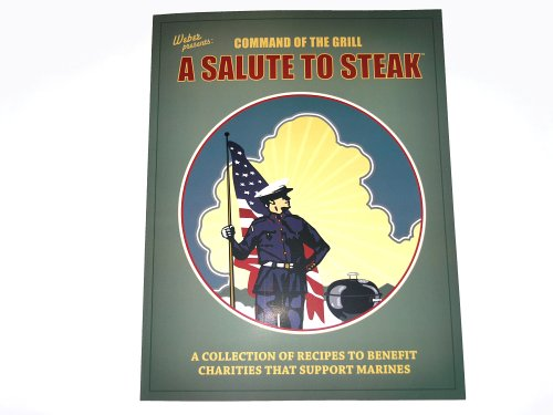 Command of the Grill: A Salute to Steak - Steak-brands