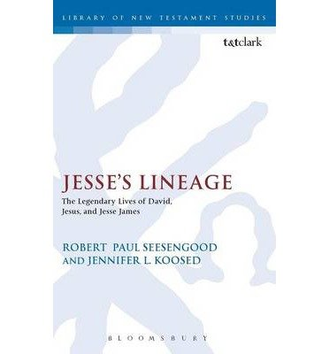 [(Jesse's Lineage: The Legendary Lives of David, Jesus, and Jesse James)] [Author: Jennifer L. Koosed] published on (June, 2013)