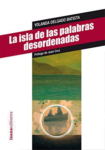 La isla de las palabras desordenadas (Narrativa nº 1) por Yolanda Delgado