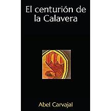 El centurión de la Calavera (Trilogía Romana)