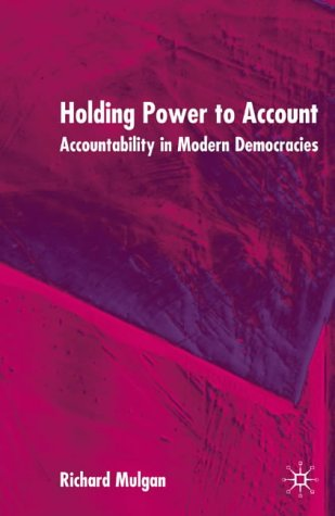 Holding Power to Account: Accountability in Modern Democracies