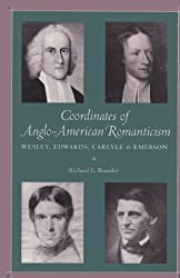 Coordinates of Anglo-American Romanticism: Wesley, Edwards, Carlyle, & Emerson