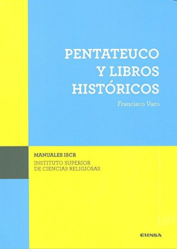 Pentateuco y libros históricos por Francisco Varo Pireda