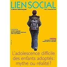L'adolescence difficile des enfants adoptés : mythe ou réalité ? (Lien Social t. 986)