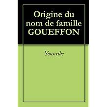 Origine du nom de famille GOUEFFON (Oeuvres courtes)