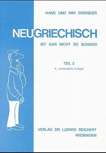 Neugriechisch ist gar nicht so schwer, Tl.2, Lehrbuch