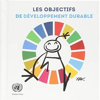 Les Objectifs de Développement Durable: Illustré Par Yacine Aït Kaci (Yak)