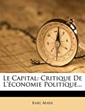Le Capital - Critique de L'Economie Politique. - Nabu Press - 26/01/2012