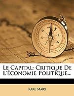 Le Capital - Critique de L'Economie Politique. de Karl Marx