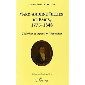 Marc-Antoine Jullien, de Paris 1775-1848 Theoriser E