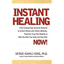 [{ Instant Healing: Mastering the Way of the Hawaiian Shaman Using Words, Images, Touch, and Energy By King, Serge Kahili ( Author ) Oct - 06- 2000 ( Hardcover ) } ]