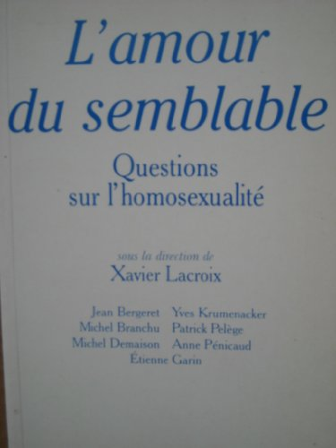L'amour du semblable. Questions sur l'homosexualité