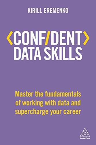 Confident Data Skills: Master the Fundamentals of Working with Data and Supercharge Your Career (Confident Series) por Kirill Eremenko