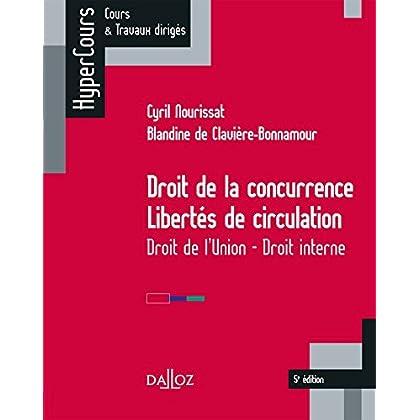 Droit de la concurrence - Libertés de circulation. Droit de l'Union - Droit interne - 5e éd.