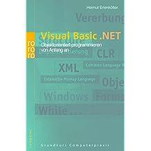 Visual Basic.NET: Objektorientiert programmieren von Anfang an