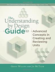 The Understanding by Design Guide to Advanced Concepts in Creating and Reviewing Units by Jay McTighe (2012-03-15)