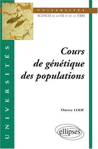 Cours de génétique des populations de Thierry Lodé (1 novembre 1998) Broché