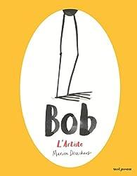 Bob l'artiste par Marion Deuchars