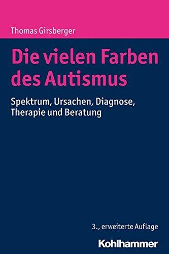s Autismus: Spektrum, Ursachen, Diagnose, Therapie und Beratung (Farbe Für Autismus)