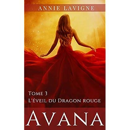 L'éveil du Dragon rouge (Avana, tome 3)
