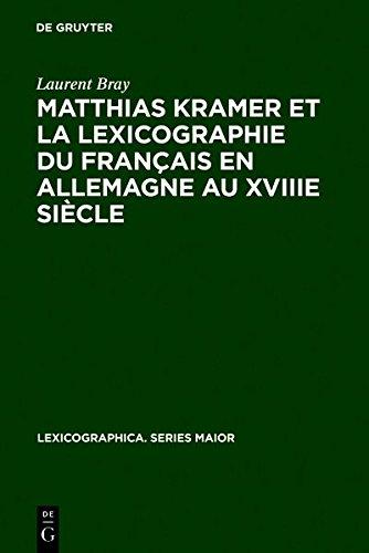 Matthias Kramer Et La Lexicographie Du Français E...