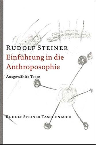 Einführung in die Anthroposophie: Ausgewählte Texte (Rudolf Steiner Taschenbücher aus dem Gesamtwerk)