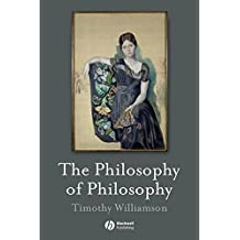 The Philosophy of Philosophy (The Blackwell / Brown Lectures in Philosophy)