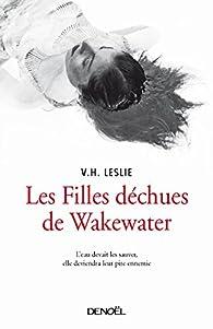 Les Filles déchues de Wakewater par V. H. Leslie