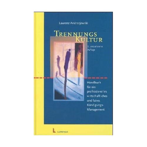 Trennungs-Kultur. Handbuch für ein professionelles wirtschaftliches und faires Kündigungs-Management (Livre en allemand)