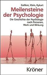 Meilensteine der Psychologie: Die Geschichte der Psychologie nach Personen, Werk und Wirkung (Kröners Taschenausgaben (KTA), Band 334)