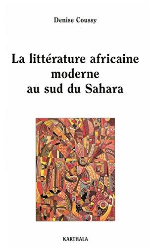 La littérature africaine moderne au sud du Sahara (Lettres du Sud) par Denise Coussy