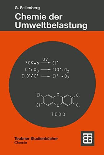 Chemie der Umweltbelastung (Teubner Studienbücher Chemie) (German Edition)