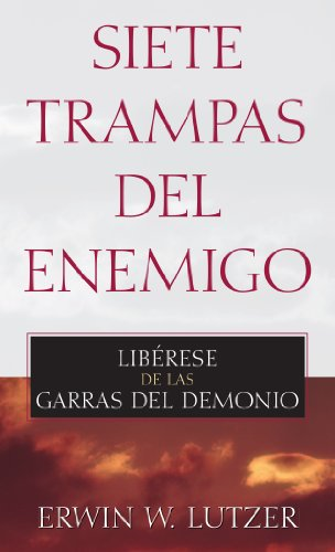 Siete Trampas del Enemigo: Liberese de Las Garras del Demonio por Erwin Lutzer