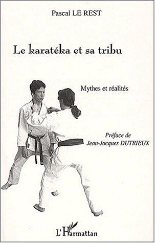 Le karateka et sa tribu. mythes et réalités