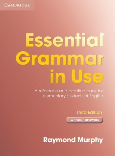 Essential Grammar in Use without answers: A Self-study Reference and Practice Book...
