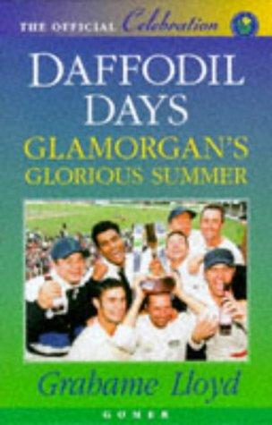 Daffodil Days - Glamorgan's Glorious Season: Glamorgan's Glorious Summer