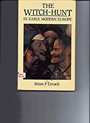 The Witch-hunt in Early Modern Europe by Brian P. Levack (1987-03-02)