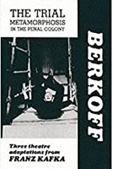 The Trial / Metamorphosis / In the Penal Colony: Three Theatre Adaptations from Franz Kafka Paperback
