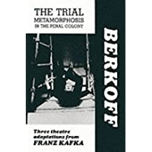 The Trial: Metamorphosis: In the Penal Colony: Playscript: Three Theatre Adaptations from Franz Kafka
