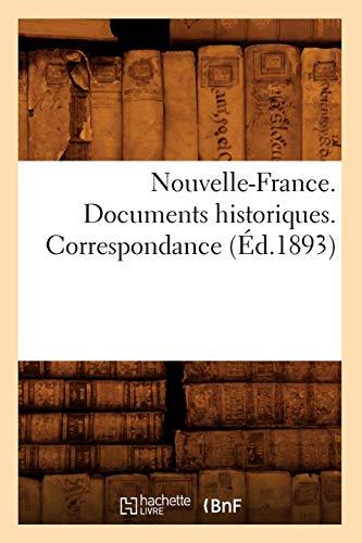 Nouvelle-France. Documents historiques. Correspondance (Éd.1893)