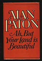 Ah, But Your Land is Beautiful by Alan Paton (1981-11-12)
