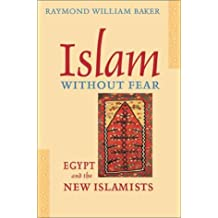 Islam Without Fear: Egypt and the New Islamists