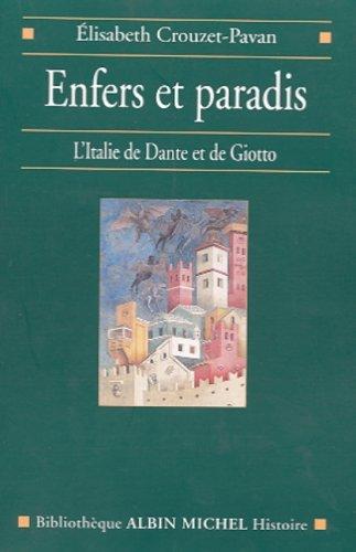 Enfers et Paradis : L'Italie de Dante et de Giotto par Elizabeth Crouzet-Pavan