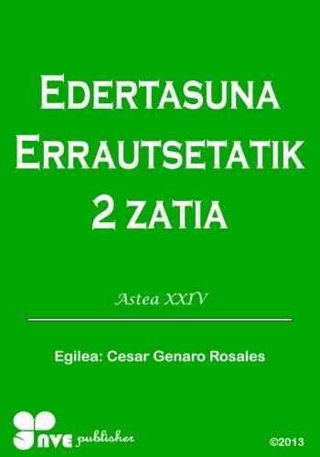 EDERTASUNA ERRAUTSETATIK 2 ZATIA (Nola kristau bizitzan hazten Book 24) (Basque Edition) por Cesar Genaro Rosales