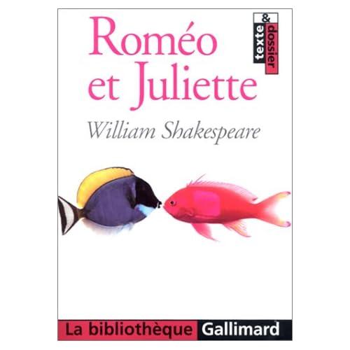Roméo et Juliette : Texte et dossier