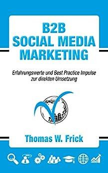 B2B Social Media Marketing: B2B Social Media Marketing Descargar Epub