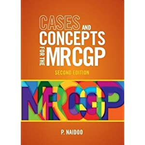 Cases and Concepts for the new MRCGP, second edition: Clinical Skills Assessment (CSA) and Case-based Discussion (CbD)