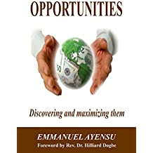 OPPORTUNITIES: Discovering and Maximizing Them (English Edition)