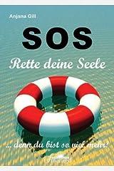 SOS - Rette deine Seele: denn du bist so viel mehr! Gebundene Ausgabe